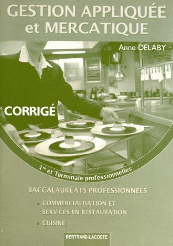 Gestion appliquée et mercatique ; 1re et terminale professionnelles commercialisation et services en restauration, cuisine ; corrigé