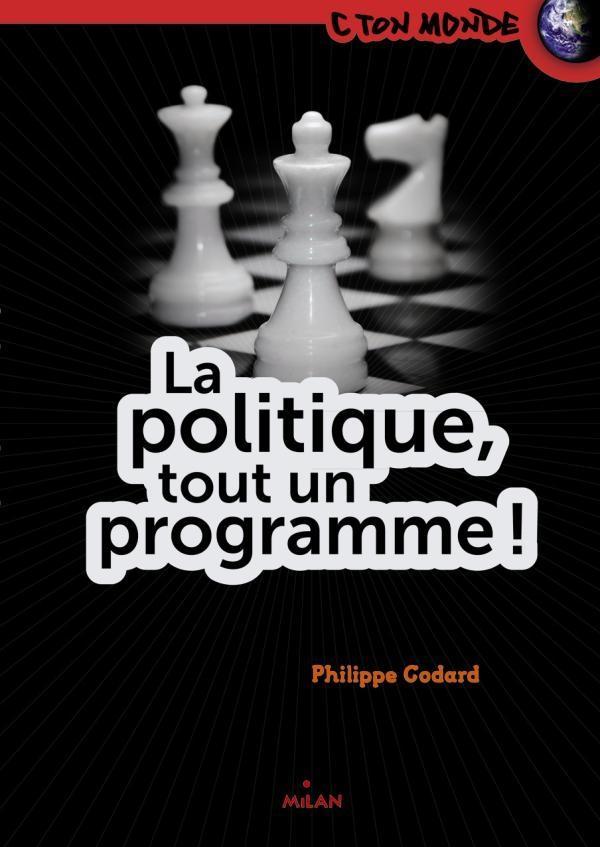 La Politique ; Tout Un Programme !