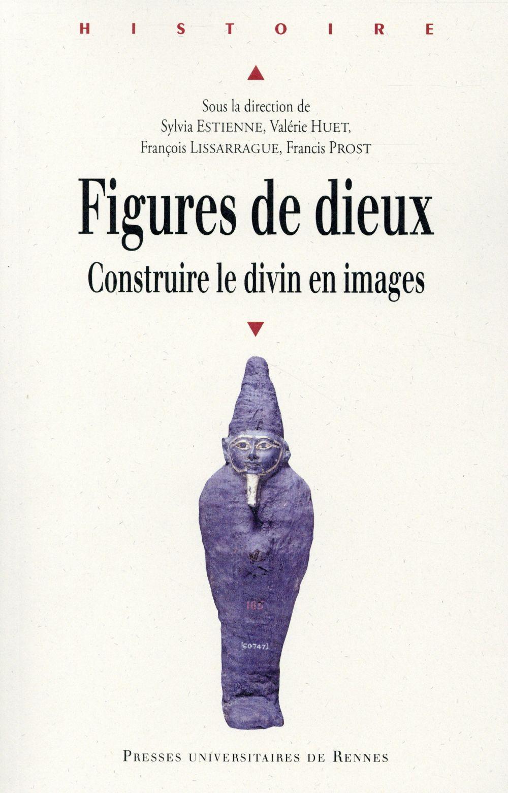 Figures de dieux ; construire le divin en images