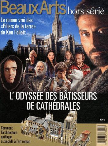 L'odyssee des batisseurs de cathedrales ; le roman vrai des piliers de la terre de ken folett