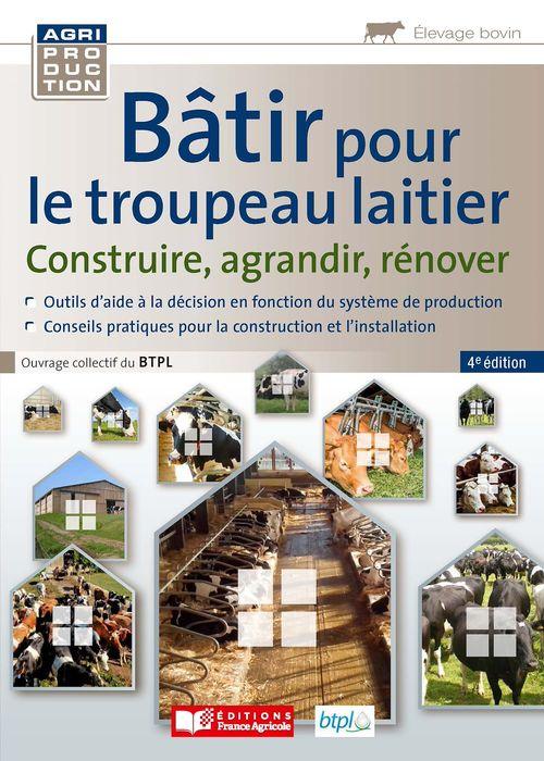 Bâtir pour le troupeau laitier - 4e edition