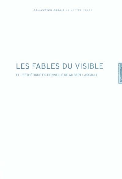Les fables du visible et esthétique fictionnelle de gilbert Lascault