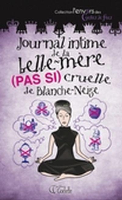 Journal Intime De La Belle-Mere (Pas Si) Cruelle De Blanche-Neige