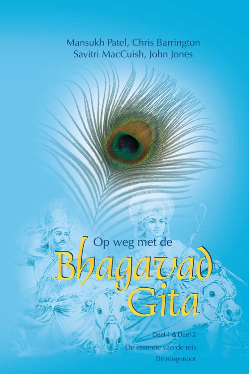 Op weg met de Bhagavad Gita - 1 & 2 De essentie van de reis & De reisgenoot