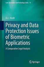 Privacy and Data Protection Issues of Biometric Applications  - Els J. Kindt