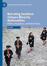 Narrating Southern Chinese Minority Nationalities  - Guo Wu