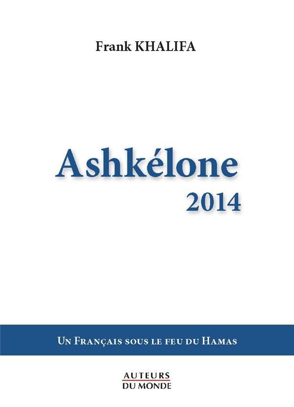 Ashkélone 2014 ; un français sous le feu du Hamas