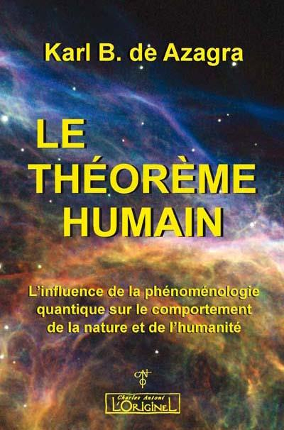 Le théorème humain ; l'influence de la phénoménologie quantique sur le comportement de la nature et de l'humanité