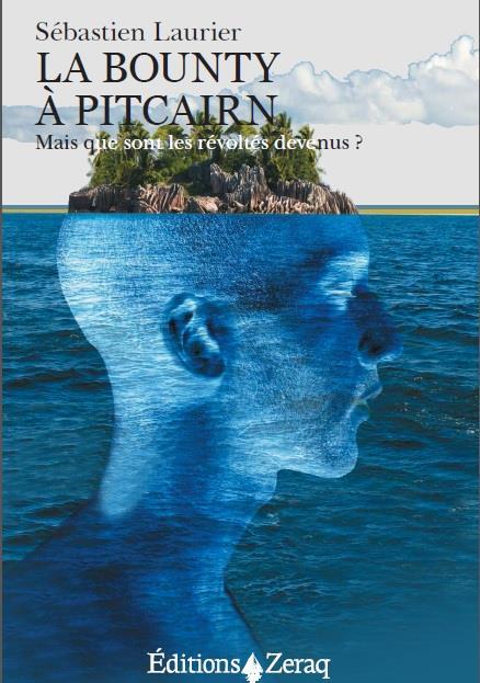La Bounty à Pitcairn ; mais que sont les révoltés devenus ?