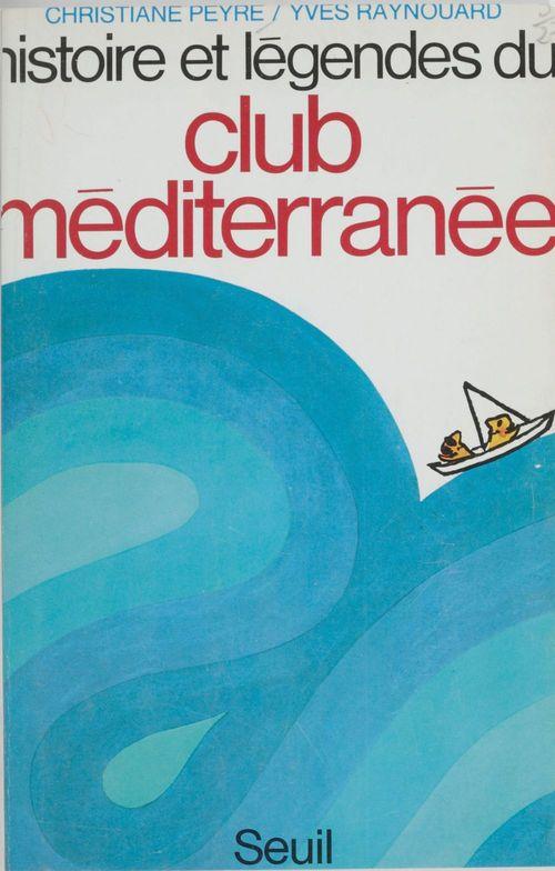 Histoire et légendes du Club Méditerranée