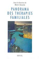 Panorama des thérapies familiales  - Mony Elkaïm
