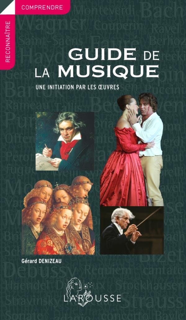 Guide de la musique ; une initiation par les oeuvres (édition 2011)