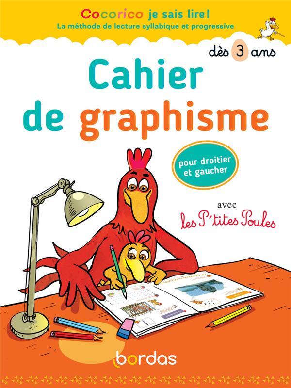 cahier de graphisme avec les P'tites Poules pour droitier et gaucher : dès 3 ans (édition 2020)