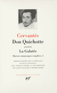 OEUVRES ROMANESQUES COMPLETES - I - DON QUICHOTTELA GALATEE