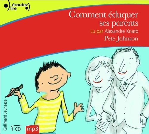 Comment éduquer ses parents... T.1