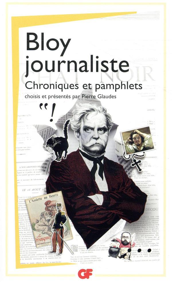 Bloy journaliste ; chroniques et pamphlets
