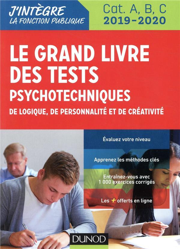Tous concours fonction publique ; le grand livre des tests psychotechniques de logique, de personnalité et de créativité (édition 2019/2020)