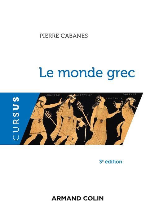 le monde grec (3e édition)