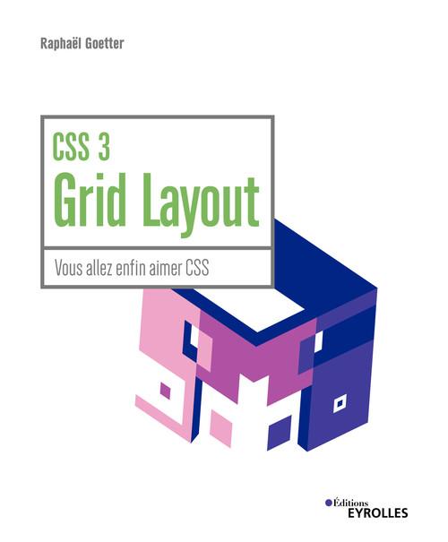 CSS 3 grid layout ; vous allez enfin aimer CSS