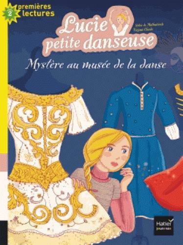 Lucie petite danseuse T.6 ; mystère au musée de la danse