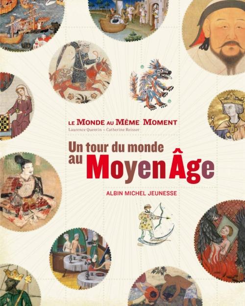Le monde au même moment ; un tour du monde au Moyen-âge