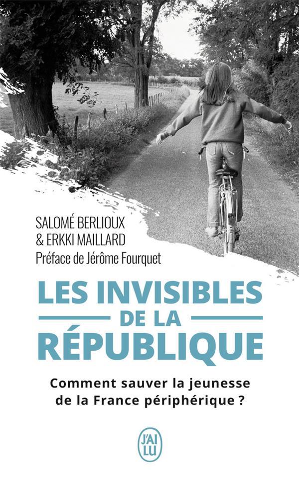 Les invisibles de la République ; comment sauver la jeunesse de la France périphérique ?