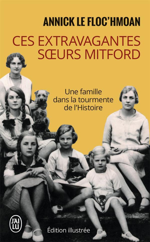 Ces extravagantes soeurs Mitford ; une famille dans la tourmente de l'histoire