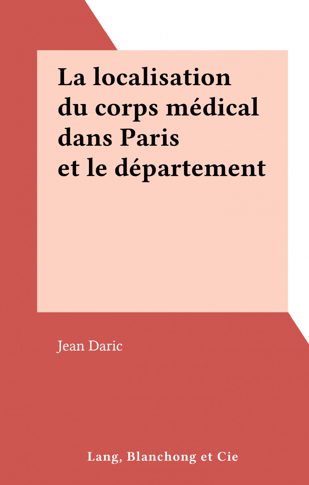 Vente EBooks : La localisation du corps médical dans Paris et le département de la Seine  - Jean Daric