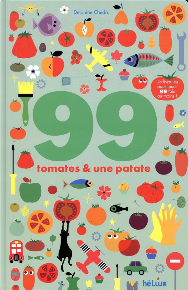 99 tomates et une patate ; un livre-jeu pour jouer 99 fois au moins !