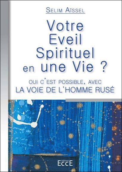 Votre éveil spirituel en une vie ?