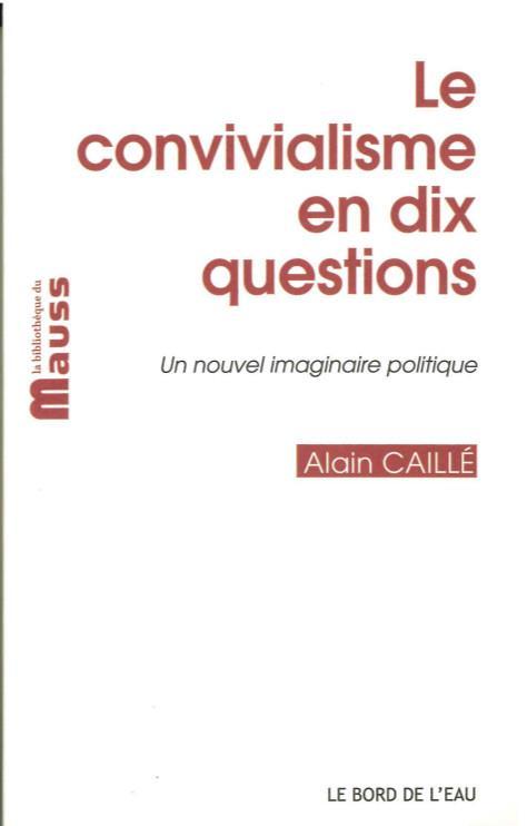 Le convivialisme en dix questions