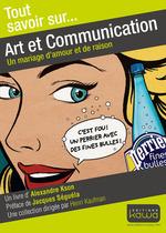 Vente EBooks : Tout savoir sur... Art et Communication  - Jacques Séguéla - Alexandre Kson