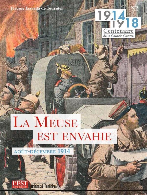 1914-1918 centenaire de la grande guerre t.2 ; La Meuse est envahie (Août - Décembre 1914)