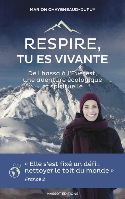 Respire, tu es vivante ; de Lhassa à l'Everest, une aventure spirituelle et écologique