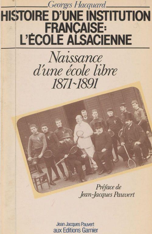 Histoire d'une institution française, l'École alsacienne (1) : Naissance d'une école libre