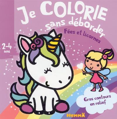 Je colorie sans déborder ; fées et licornes ; 2/4 ans