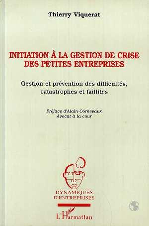 Initiation a la gestion de crise des petites entreprises - gestion et prevention des difficultes, ca