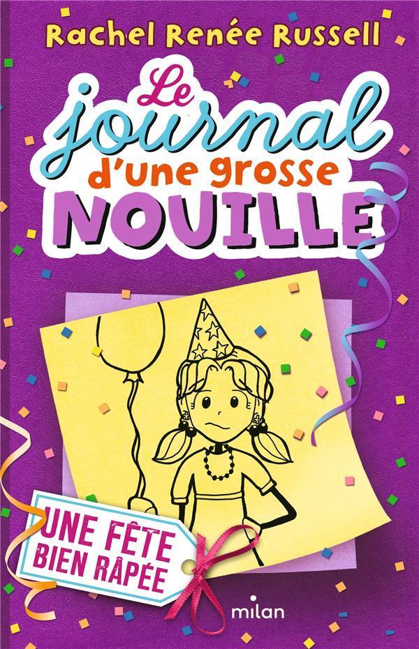 LE JOURNAL D-UNE GROSSE NOUILLE, TOME 02 - UNE FETE BIEN RAPEE CANTIN-SABLE V.