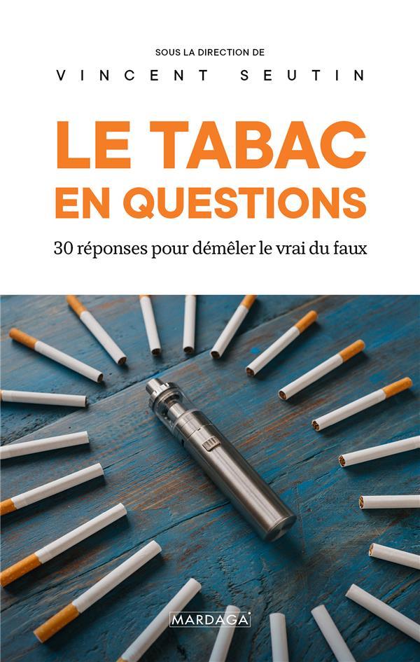 Le tabac en questions ; 30 réponses pour démêler le vrai du faux
