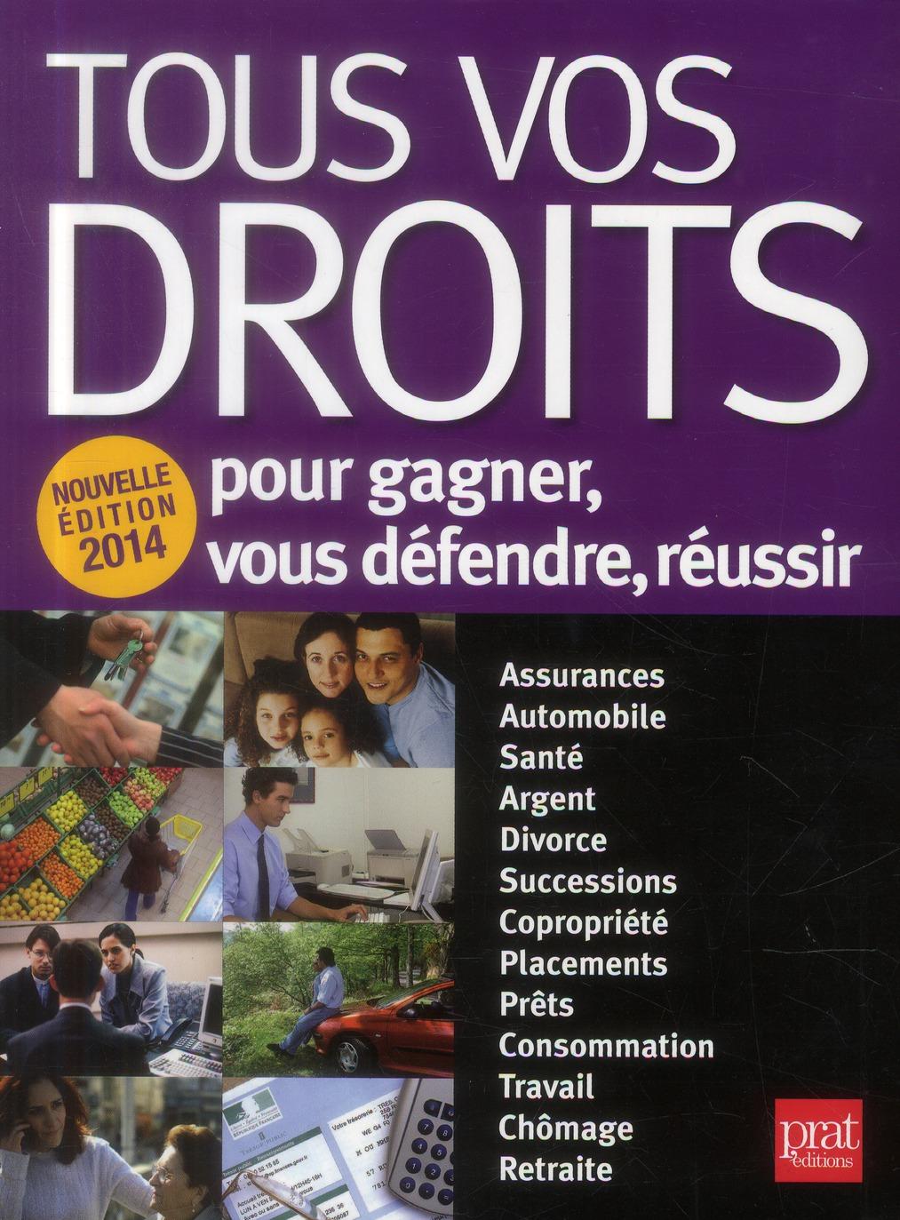 Tous Vos Droits 2014 ; Pour Gagner, Vous Defendre, Reussir