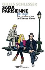 Vente Livre Numérique : Saga parisienne T3 1981-2003 au rendez-vous de l'heure bleue  - Gilles Schlesser