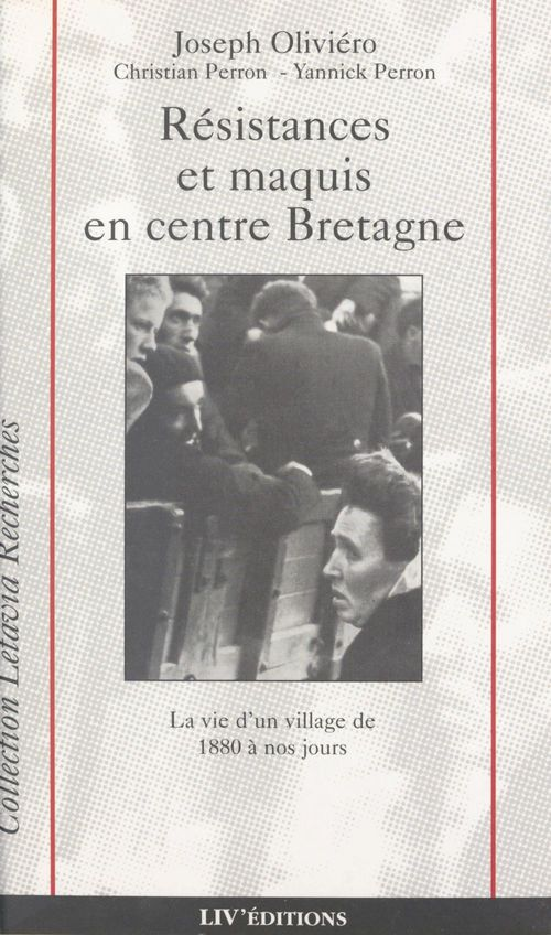 Résistances et maquis en centre Bretagne : la vie d'un village de 1880 à nos jours