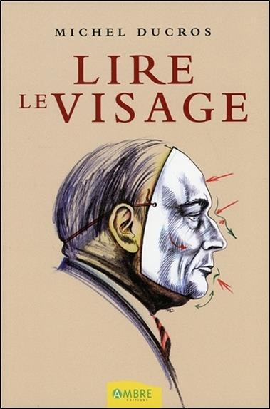 Lire Le Visage ; Manuel De Morpho-Caracterologie