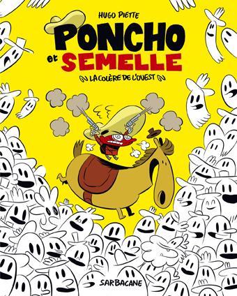 Poncho et Semelle t.2 ; la colère de l'Ouest