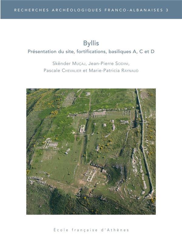 Byllis ; présentation du site, fortifications, basiliques A, C et D