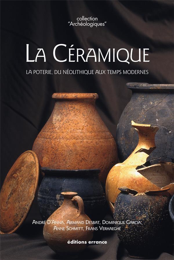 La céramique ; la poterie, du néolithique aux temps modernes