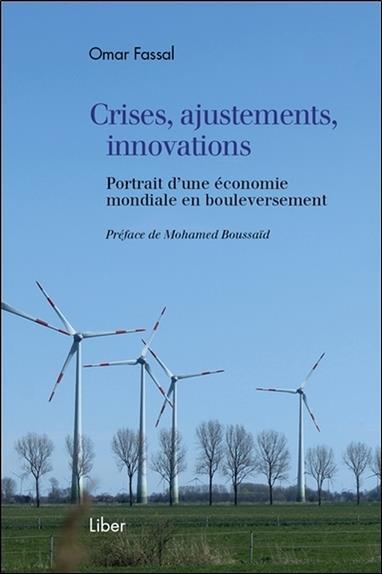 Crises, Ajustements, Innovations ; Portrait D'Une Economie Mondiale En Bouleversement