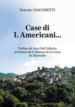 Case di L Americani...  - Rolande Giacometti