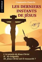 Vente Livre Numérique : Les derniers instants de Jésus. [Nouv. éd. entièrement revue et corrigée].