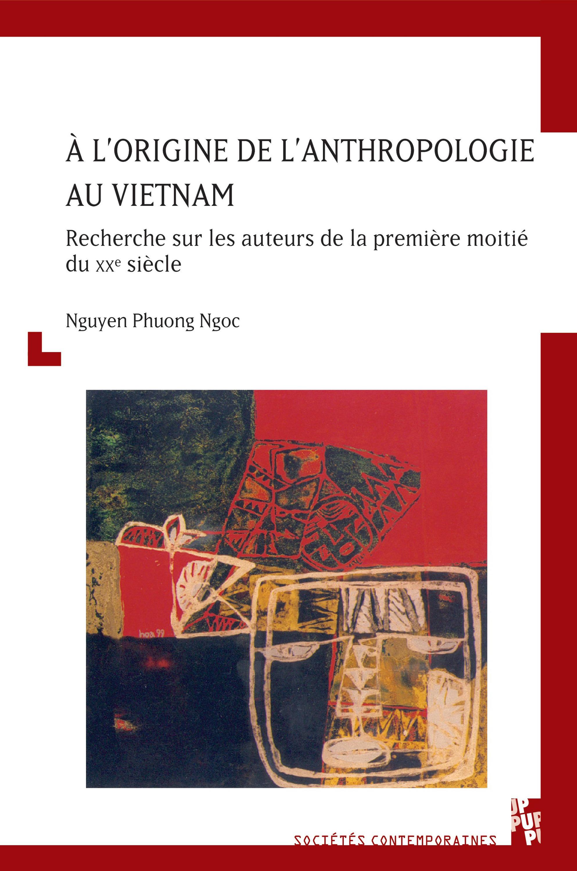 À l´origine de l´anthropologie au Vietnam